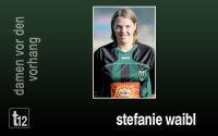 Weiterlesen: Damen vor den Vorhang: Stefanie Waibl