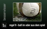 Weiterlesen: Regel 9 - Ball im oder aus dem Spiel