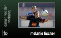 Weiterlesen: Damen vor den Vorhang: Melanie Fischer