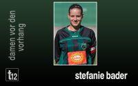 Weiterlesen: Damen vor den Vorhang: Stefanie Bader