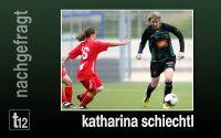 Weiterlesen: Katharina Schiechtl im Interview