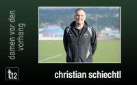 Weiterlesen: Damen vor den Vorhang: Christian Schiechtl