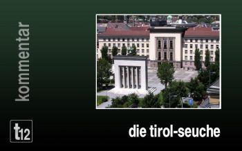 Die Tirol-Seuche