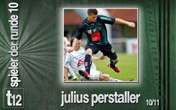 Spieler der 10. Runde: Julius Perstaller