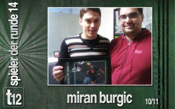 Spieler der 14. Runde: Miran Burgic